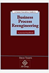 Business Process Re-engineering: A Practical Handbook for Executives Paperback