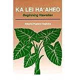 [(Ka Lei Maaheo: Teachers Guide and Answer Key: Beginning Hawaiian)] [Author: Alberta Pualani Hopkins] published on (May, 1992)