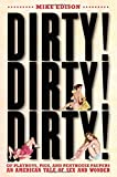 Dirty! Dirty! Dirty!: Of Playboys, Pigs, and Penthouse PaupersuAn American Tale of Sex and Wonder