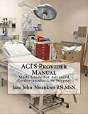 ACLS Provider Manual: Study Guide For Advanced Cardiovascular Life Support offers