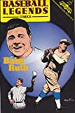 Babe Ruth: A beloved legend, an authentic American hero, probably the greatest baseball player of all time (Baseball legends comics)