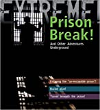 img - for Extreme Science: Prison Break!: And Other Adventures Underground book / textbook / text book