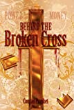 img - for Behind the Broken Cross book / textbook / text book