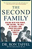 The Second Family: Dealing with Peer Power, Pop Culture, the Wall of Silence -- and Other Challenges of Raising Today's Teens, Ron Taffel, Melinda Blau, 0312284934