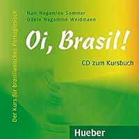 Oi, Brasil!: Der Kurs für brasilianisches Portugiesisch / Audio-CD zum Kursbuch (Oi, Brasil! aktuell)