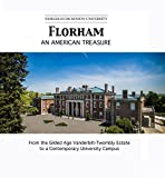 The Friends of Florham are pleased to announce the publication of FLORHAM: AN AMERICAN TREASURE: FROM THE GILDED AGE VANDERBILT-TWOMBLY ESTATE TO A CONTEMPORARY UNIVERSITY CAMPUS, a pictorial history of the Vanderbilt-Twombly estate that has become F...