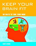 Keep Your Brain Fit, Gareth Moore, 1844838439