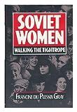 Soviet Women, Francine Du Plessix Gray, 0385247575