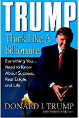 Trump: Think Like a Billionaire: Everything You Need to Know About Success, Real Estate, and Life (English Edition) eBook Kindle