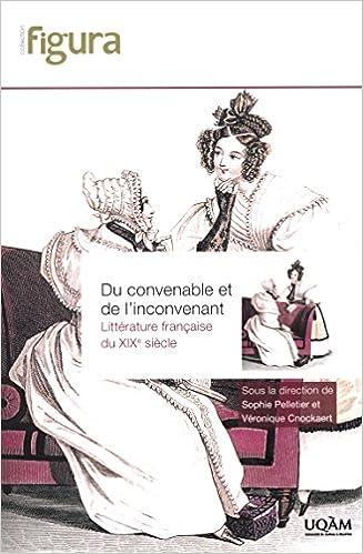 Livres télécharger ipad gratuitement Du convenable et de l'inconvenant : Littérature française du XIXe siècle by Sophie Pelletier,Véronique Cnockaert PDF CHM
