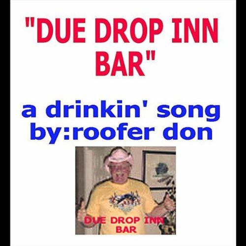 Due Drop Inn Bar (A Drinking Song) (Inn Bar)
