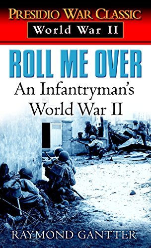 Roll Me Over: An Infantryman's World War II (Presidio War Classic. World War II)