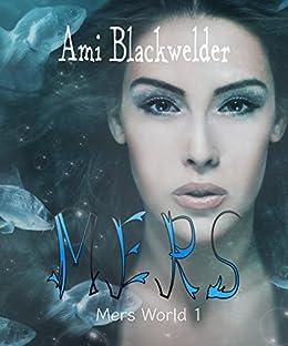 Mers (YA Mermaid Post-Apocalyptic) (Of Poseidon meets Waterworld) (Mers World Book 1) by [Blackwelder, Ami]