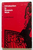 Introduction to Museum Work, Burcaw, G. Ellis, 0910050147