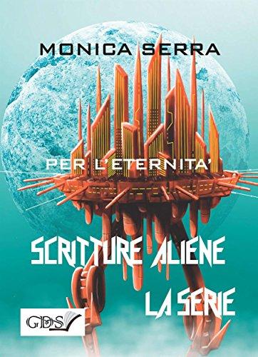 Per l'eternità (SCRITTURE ALIENE LA SERIE) (Italian Edition)