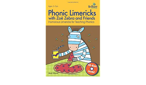 Phonic Limericks with Zoe Zebra and Friends: Ages 3-7 yrs ...