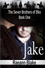 Jake (The Seven Brothers of Elko: Book One) Paperback