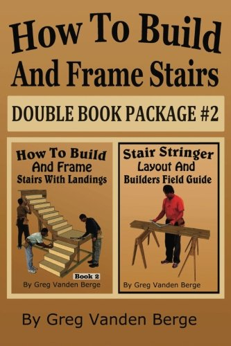How To Build And Frame Stairs - Double Book Package #2 (How To Build And Frame Stairs - Double Book Packages) (Volume 2) pdf epub