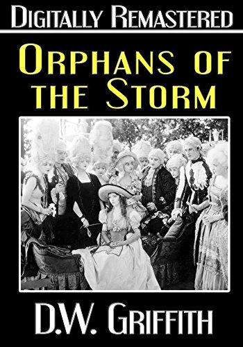 Orphans of the Storm - Digitally Remastered