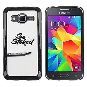 Be Good Phone Accessory // Dura Cáscara cubierta Protectora Caso Carcasa Funda de Protección para Samsung Galaxy Core Prime SM-G360 // Stoked Marker Calligraphy Grey Pen