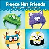 Fleece Hat Friends, Mary Rasch, 1454703547