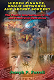 Hidden Finance, Rogue Networks, and Secret Sorcery: The Fascist International, 9/11, and Penetrated Operations