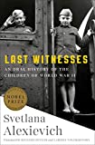 Last Witnesses: An Oral History of the Children of World War II: more info