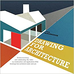 Drawing For Architects: How To Explore Concepts, Define Elements, And  Create Effective Built Design Through Illustration: Julia McMorrough:  9781592538973: ...