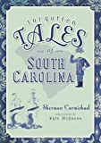 Forgotten Tales of South Carolina, Sherman Carmichael, 1609492323