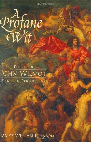 A Fescennine Wit: The Life of John Wilmot, Earl of Rochester