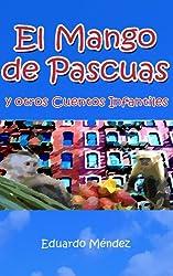 El Mango de Pascuas y Otros Cuentos Infantiles (Volumen 1) (Spanish Edition)