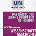 Das Rätsel des Lebens bleibt ein Geheimnis (Uni Auditorium) Hörbuch von Ernst Peter Fischer Gesprochen von: Ernst Peter Fischer