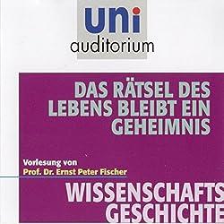 Das Rätsel des Lebens bleibt ein Geheimnis (Uni Auditorium)