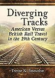 Diverging Tracks: American Versus British Rail Travel in the 19th Century