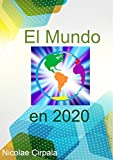 El Mundo en 2020 (Spanish Edition)