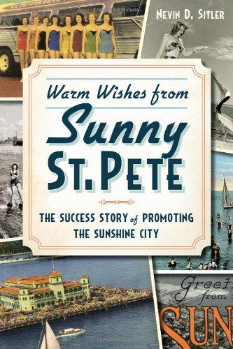 Warm Wishes from Sunny St. Pete:: The Success Story of Promoting the Sunshine City PDF ePub fb2 book