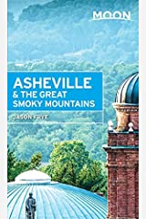 Moon Asheville & the Great Smoky Mountains (Moon Spotlight) Paperback