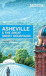 Moon Asheville & the Great Smoky Mountains (Travel Guide)