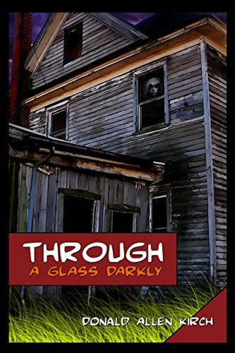 Amazon through a glass darkly ebook donald allen kirch kindle through a glass darkly by kirch donald allen fandeluxe Image collections