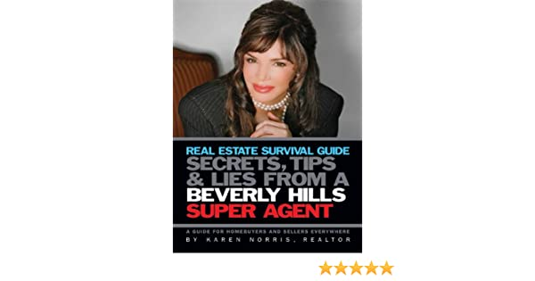 Real Estate Survival Guide: Secrets, Tips & Lies That You Need To Know