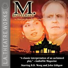 M. Butterfly Performance by David Henry Hwang Narrated by John Lithgow, B.D. Wong, David Dukes, Margaret Cho,  full cast