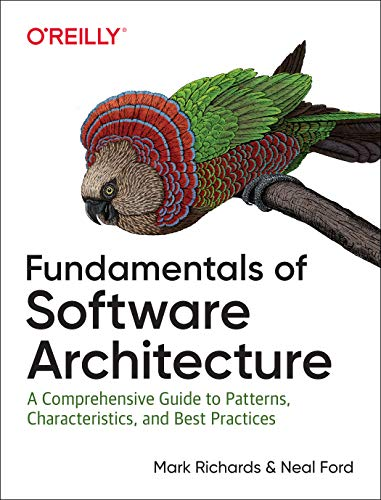 Fundamentals of Software Architecture: A Comprehensive Guide to Patterns, Characteristics, and Best Practices (Soa Best Practices And Design Patterns)