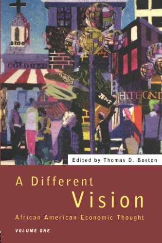 A Different Vision - Vol 1: African American Economic Thought, Volume 1 (Science)