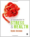 An Introduction to Stress and Health, Anisman, Hymie, 1446270742