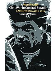 The Muslim-Croat Civil War in Central Bosnia: A Military History, 1992-1994