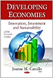 Developing Economies : Innovation, Investment and Sustainability, Carcillo, Joanne M., 1611225418