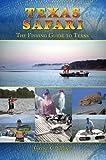 Texas Safari: The Fishing Guide to Texas