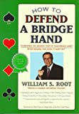 img - for How to Defend a Bridge Hand by William S. Root (1995-04-11) book / textbook / text book