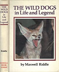The Wild Dogs in Life and Legend