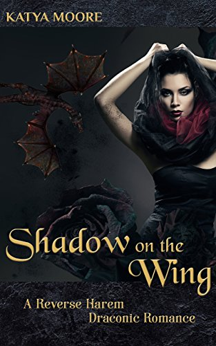 Shadow on the Wing: A Reverse Harem Draconic Romance (Arysia Bellmont Book 1) (English Edition)